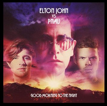 pnaueltonjohng Album Review: PNAU vs Elton John: Good Morning to the Night